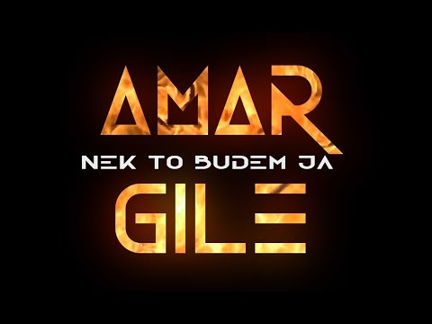 AMAR GILE - Nek to budem ja (Official Lyrics Video) 2019