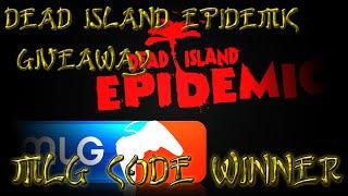 MLG Code Giveaway Winner! + Dead Island: Epidemic Giveaway! Ends 08/07/14