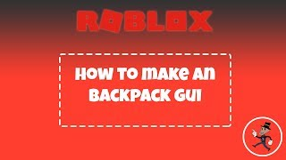 ROBLOX | How to make an BackPack Gui