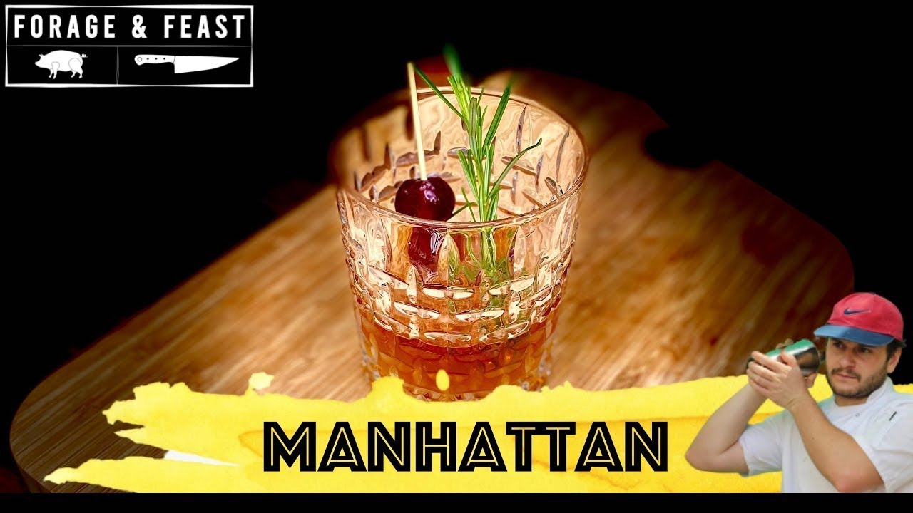 How to make a Manhattan Cocktail | Forage and Feast Recipe