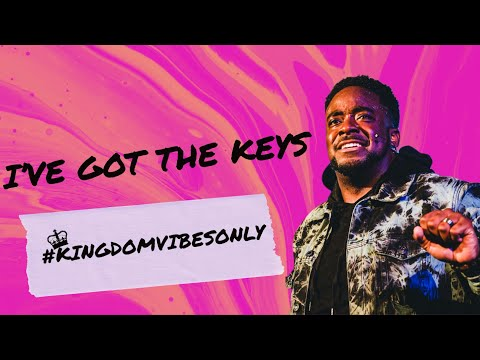 I've Got The Keys | Kingdom Vibes Only | (Part 1) | Jerry Flowers
