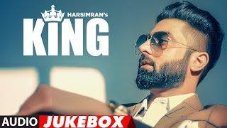 New Punjabi Songs 2018 | KING | Harsimran | Audio Jukebox | Latest Punjabi Songs 2018