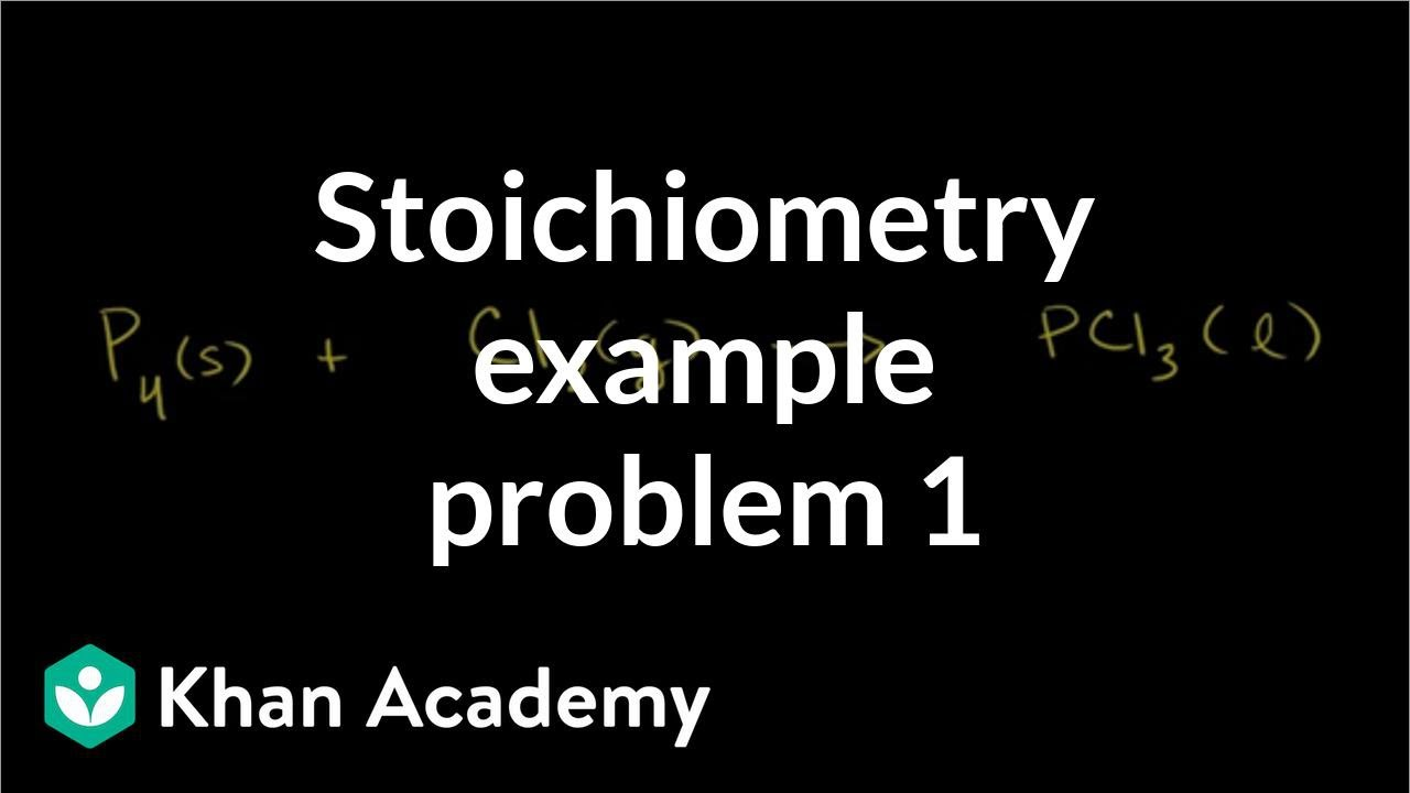 Stoichiometry example problem 1 (video) | Khan Academy