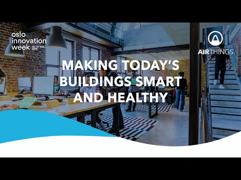Making Today's Buildings Smart and Healthy: Airthings for Business present at Oslo Innovation Week
