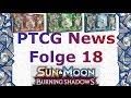 PTCG News - Folge 18: SM3 Burning Shadows & Kapu-Fala Pin Box