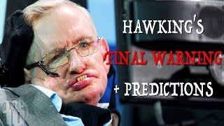 Stephen Hawking's FINAL WARNING + 7 Future Predictions