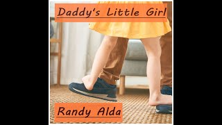 Randy Alda - Daddy's Little Girl (original song - official video)