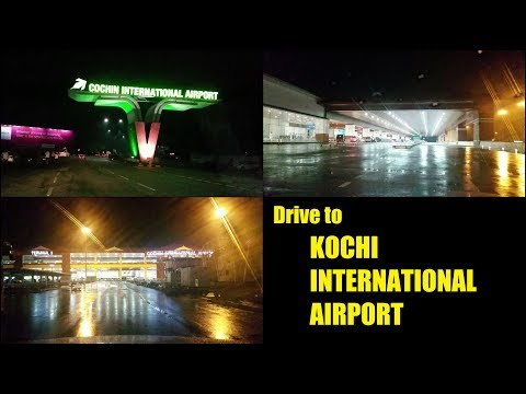 Night drive to Kochi International Airport | Terminal 3