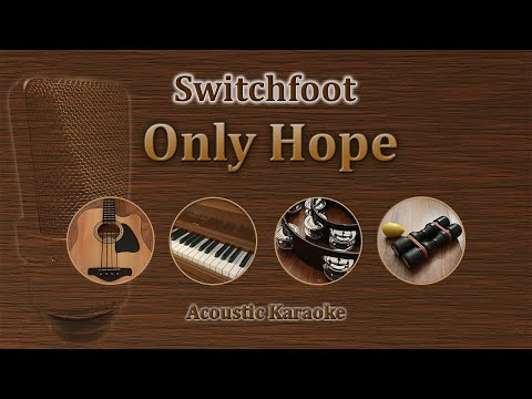 Only Hope - Switchfoot (Acoustic Karaoke)