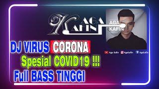 DJ DUGEM VIRUS CORONA SPESIAL COVID19!!! DJ TERBARU FULL BASS TINGGI 2020 [ DJ AGA ]