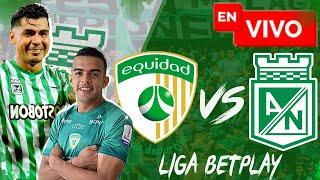 🔴 EN VIVO: Equidad vs Atlético Nacional / Liga Betplay 2021 / Cuartos de final