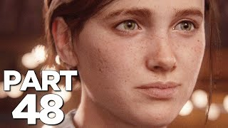 THE LAST OF US 2 Walkthrough Gameplay Part 48 - THE FARM (Last of Us Part 2)