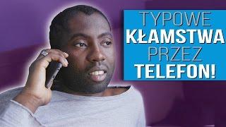Typowe KŁAMSTWA przez TELEFON