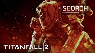 Titanfall 2 Official Titan Trailer: Meet Scorch