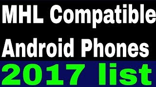 MHL Compatible phones 2017 | Phones Support MHL | MHL Support Mobile List
