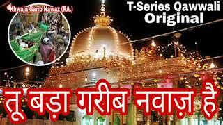 Famous kawali  Tu bada garib nawaz hai