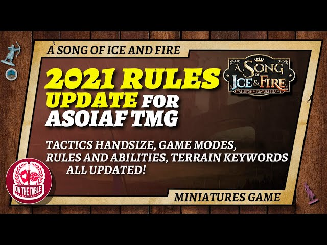2021 Rules Update for A Song of Ice and Fire the Miniatures Game!