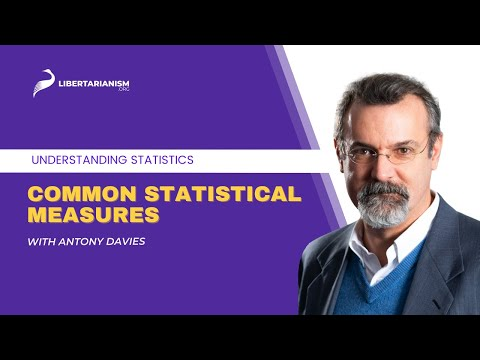 3. Common Statistical Measures  | Understanding Statistics with Antony Davies