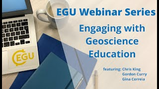 EGU WEBINARS - Engaging with Geoscience Education