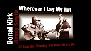 Donal Kirk & Jimmy Smyth - Wherever I Lay My Hat