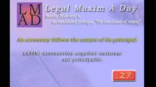 "Legal Maxim A Day - Feb. 13th 2013 - ""An accessory follows the nature of its principal."""