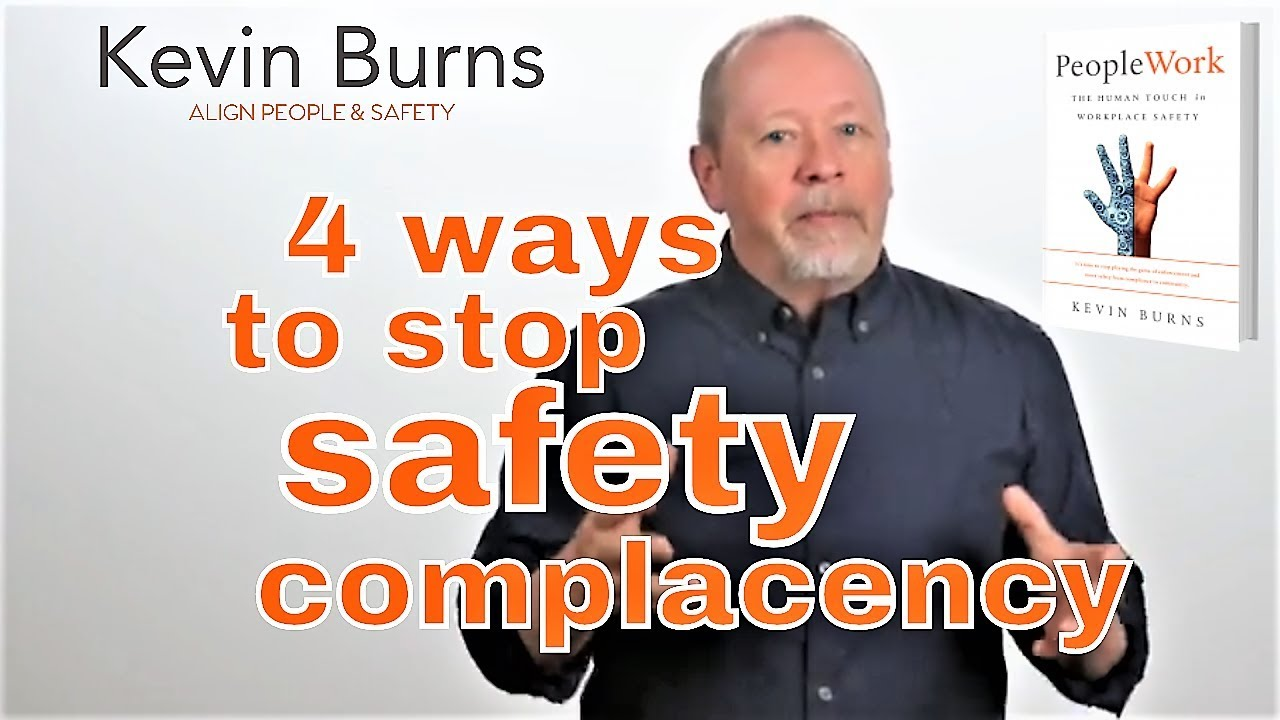 4 Ways To Stop Safety Complacency