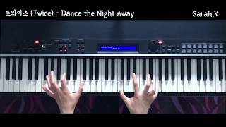 트와이스 (Twice) - Dance the Night Away [Piano Cover]
