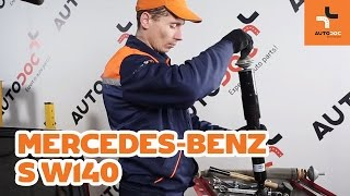 Монтаж на предни и задни Амортисьор на MERCEDES-BENZ S-CLASS (W140): безплатно видео