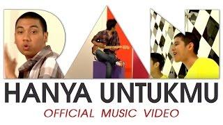RAN - Hanya Untukmu (Official Music Video HD)
