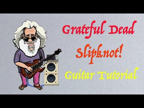Jerry Garcia Guitar Lesson: Slipknot! Tutorial with Tab