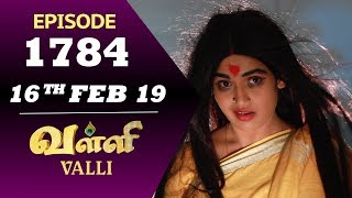 VALLI Serial | Episode 1784 | 16th Feb 2019 | Vidhya | RajKumar | Ajay | Saregama TVShows Tamil