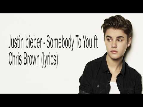 Justin Bieber - Somebody To You ft Chris Brown (Lyrics)