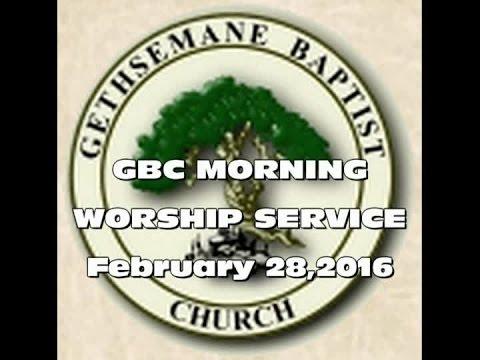Gbc Morning Worship Service February 28,2016