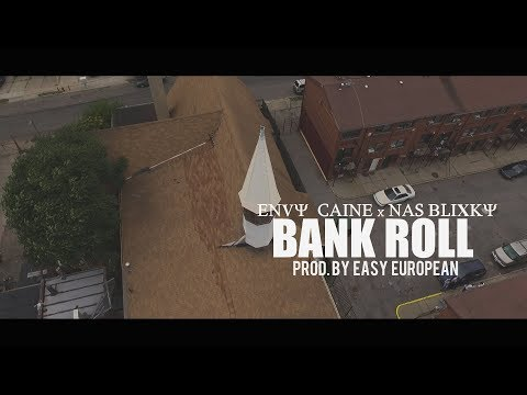 Envy Caine x Nas Blixky - Bank Roll (Prod.by Easy European) (Dir. By Kapomob Films)