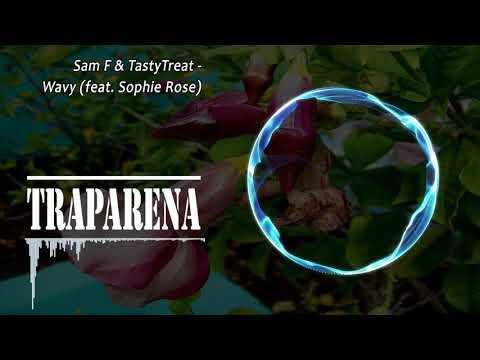 Sam F & TastyTreat - Wavy (feat. Sophie Rose) | TRAP
