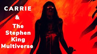 Stephen King's Multiverse: Connecting Carrie to The Dark Tower Series