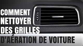 COMMENT NETTOYER DES GRILLES D'AÉRATION DE VOITURE !!