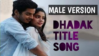 Dhadak Lyrics is Dhadak title song