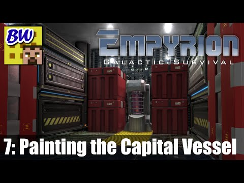 Empyrion #7 - Painting the Capital Vessel