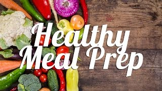 Weekly Meal Prep For Healthy Eating