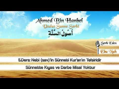 5 -  Nebi (sav)'in Sünneti Kur'an'ın Tefsiridir, Sünnette Kıyas ve Darbe Misal Yoktur / Ebu Nuh