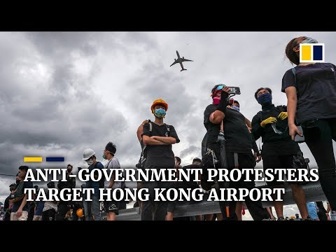 Anti-government protesters create turbulence at Hong Kong airport