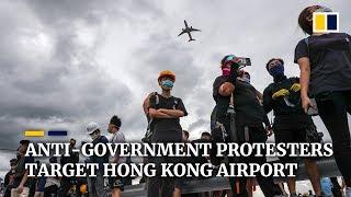 Anti-government protesters create turbulence at Hong Kong airport