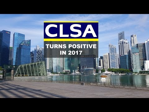 CLSA turns positive in 2017!