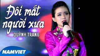 Đôi Mắt Người Xưa - Quỳnh Trang (MV OFFICIAL)