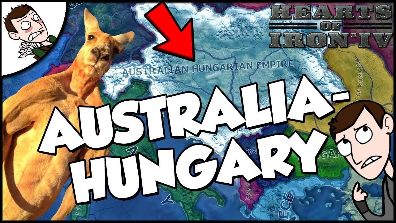 Hearts Of Iron 4 Hoi4 Is Australia Hungary The Best Country Ever