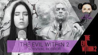 Прохождение The Evil Within 2 - ЧАСТЬ 3: ПЕВИЦА, КРАДУЩАЯ ДУШИ