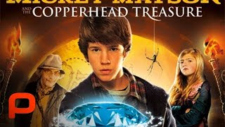 The Adventures of Mickey Matson and the Copperhead Treasure - Full Movie