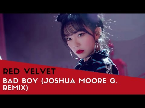 RED VELVET (레드벨벳) - BAD BOY (JOSHUA MOORE G. REMIX)