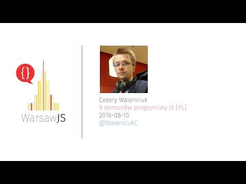 Cezary Walenciuk: 9 demonów programisty JS [PL] - 2016-08-10 - WarsawJS Meetup #24